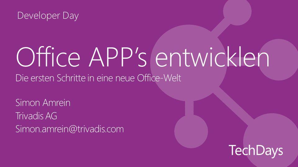 Developer Day Office APPs entwicklen Simon Amrein Trivadis AG Simon.amrein@trivadis.com Die ersten Schritte in eine neue Office-Welt