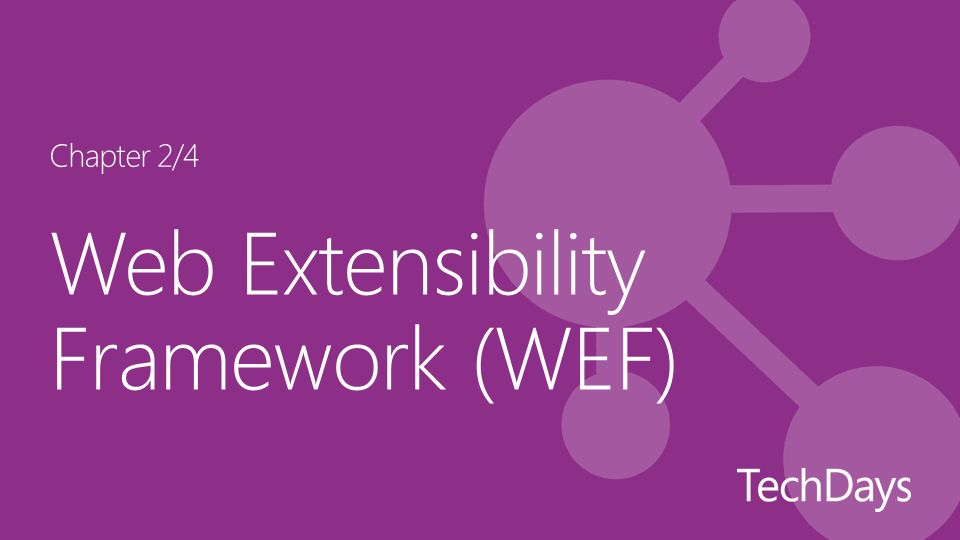 Web Extensibility Framework (WEF) Chapter 2/4