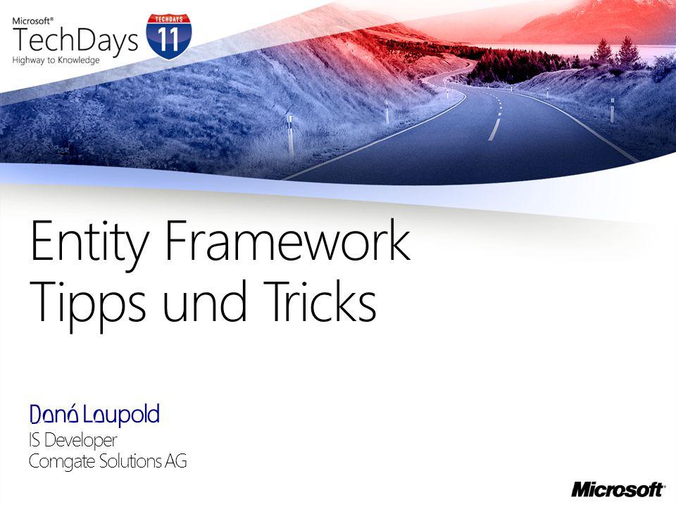 René Leupold IS Developer Comgate Solutions AG Entity Framework Tipps und Tricks