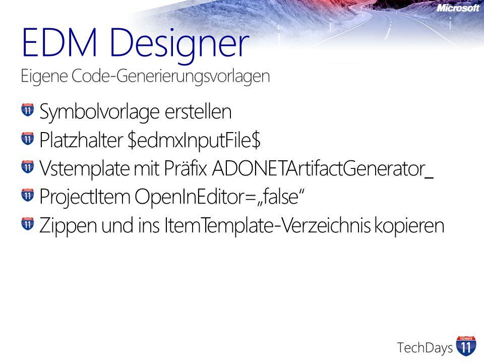Symbolvorlage erstellen Platzhalter $edmxInputFile$ Vstemplate mit Präfix ADONETArtifactGenerator_ ProjectItem OpenInEditor=false Zippen und ins ItemT