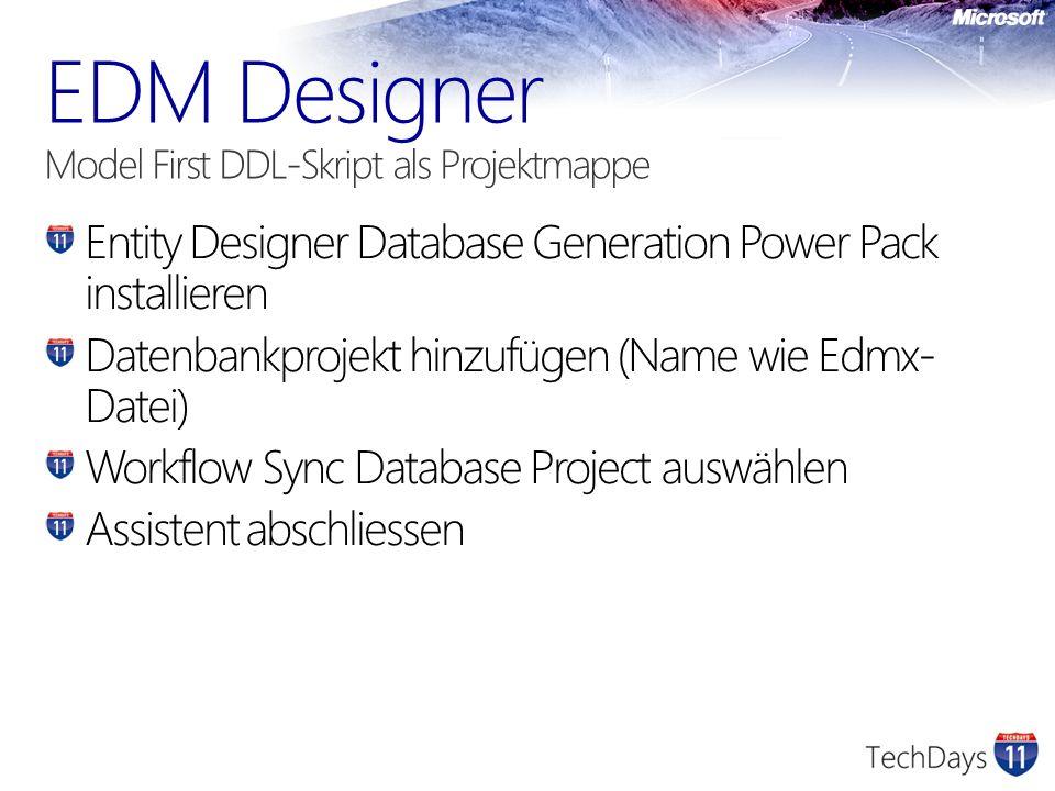 Entity Designer Database Generation Power Pack installieren Datenbankprojekt hinzufügen (Name wie Edmx- Datei) Workflow Sync Database Project auswähle