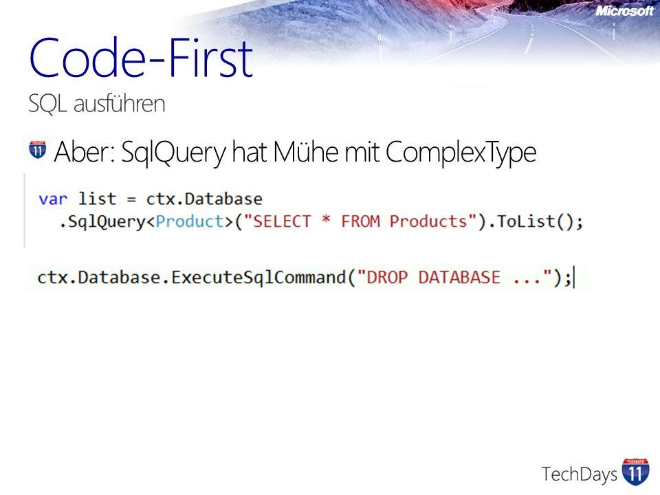 Aber: SqlQuery hat Mühe mit ComplexType