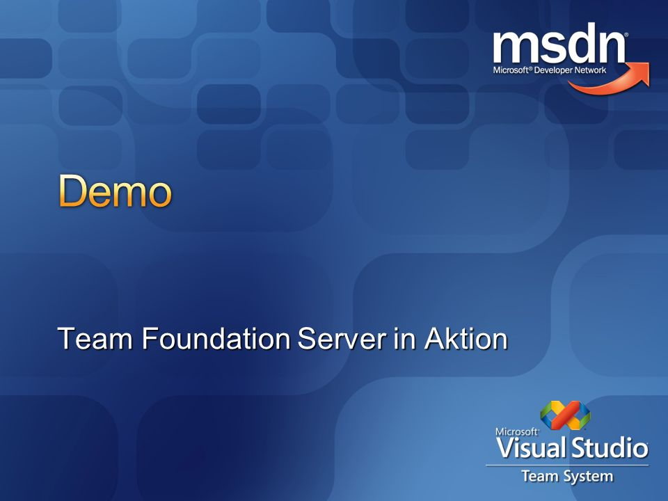 Team Foundation Server in Aktion