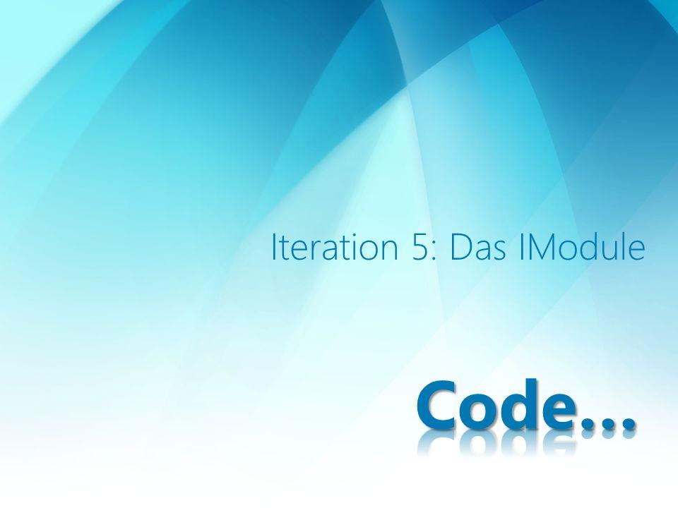 Iteration 5: Das IModule