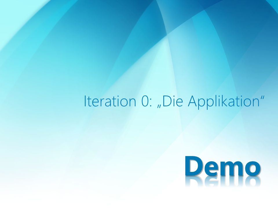 Iteration 0: Die Applikation