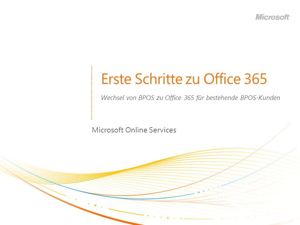 Erste Schritte zu Office 365 Microsoft Online Services Wechsel von BPOS zu Office 365 für bestehende BPOS-Kunden