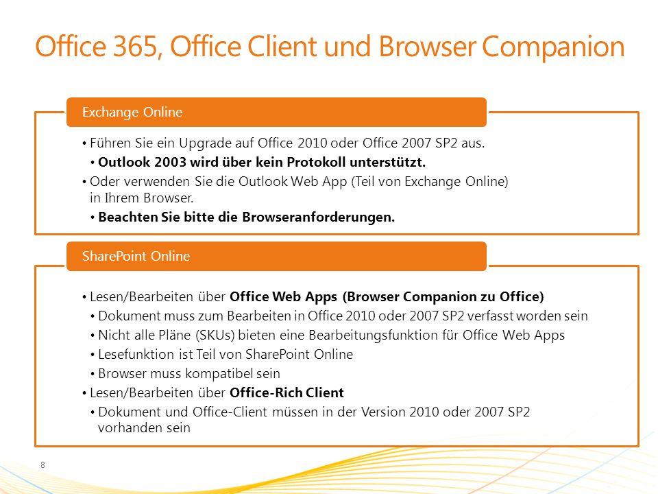 Office 365, Office Client und Browser Companion Führen Sie ein Upgrade auf Office 2010 oder Office 2007 SP2 aus. Outlook 2003 wird über kein Protokoll