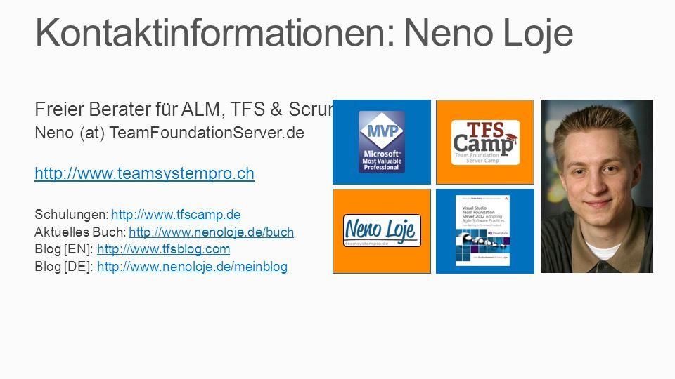 Kontaktinformationen: Neno Loje Freier Berater für ALM, TFS & Scrum Neno (at) TeamFoundationServer.de http://www.teamsystempro.ch Schulungen: http://w