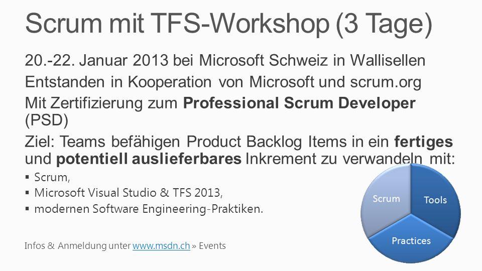 Scrum mit TFS-Workshop (3 Tage) 20.-22. Januar 2013 bei Microsoft Schweiz in Wallisellen Entstanden in Kooperation von Microsoft und scrum.org Mit Zer