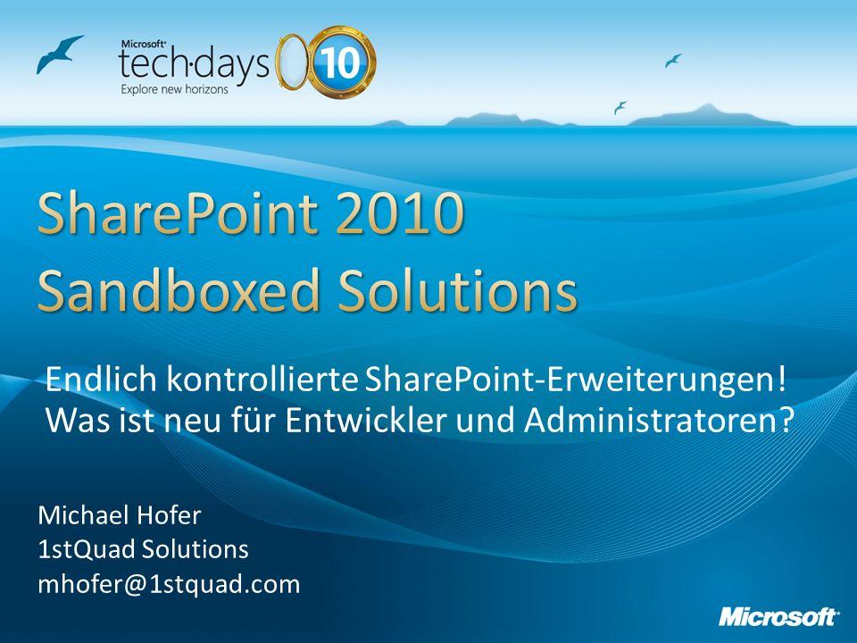 Michael Hofer 1stQuad Solutions mhofer@1stquad.com Endlich kontrollierte SharePoint-Erweiterungen.