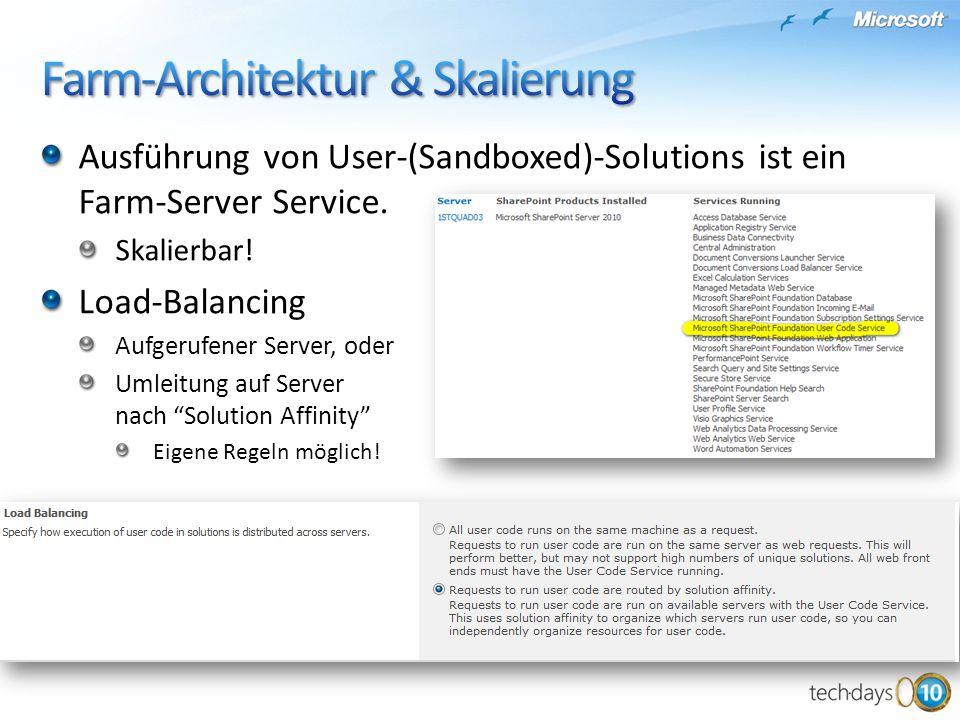 Ausführung von User-(Sandboxed)-Solutions ist ein Farm-Server Service.