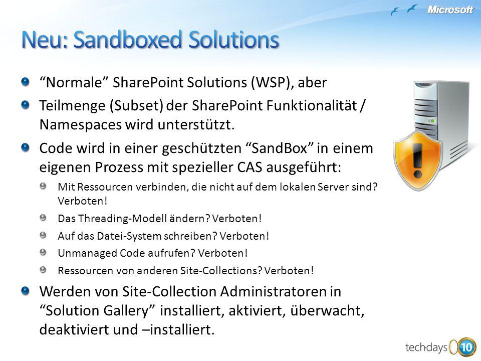 Normale SharePoint Solutions (WSP), aber Teilmenge (Subset) der SharePoint Funktionalität / Namespaces wird unterstützt.