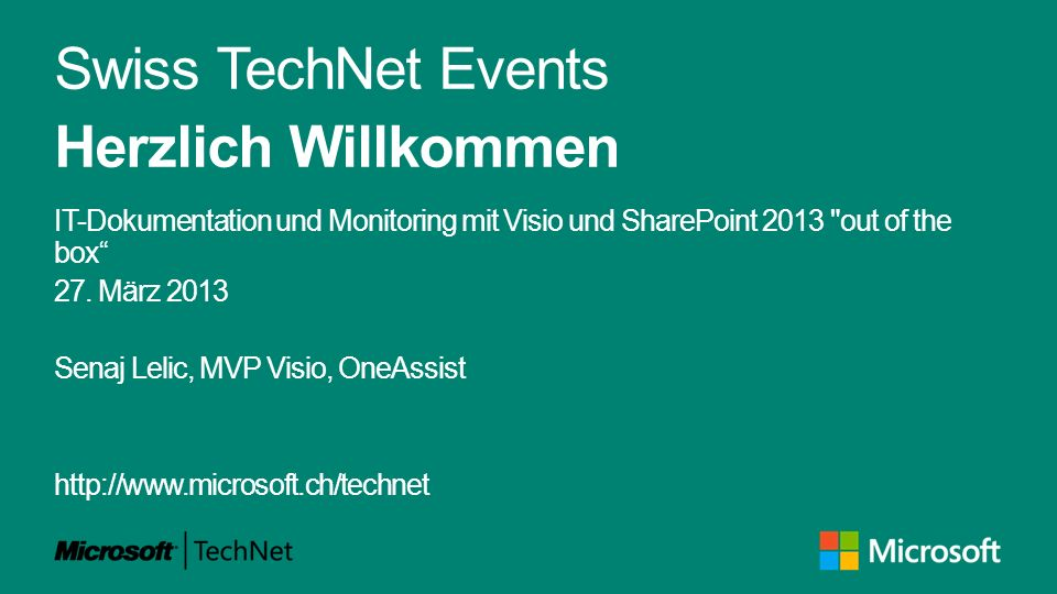 Swiss TechNet Events Herzlich Willkommen IT-Dokumentation und Monitoring mit Visio und SharePoint 2013 out of the box 27.