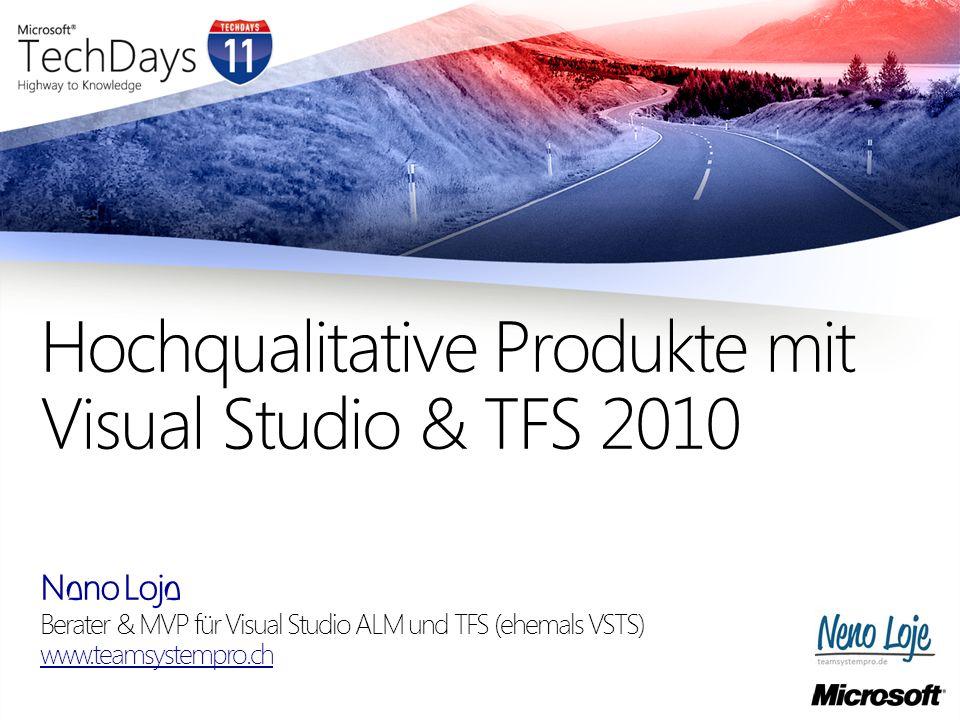 Neno Loje Berater & MVP für Visual Studio ALM und TFS (ehemals VSTS) www.teamsystempro.ch Hochqualitative Produkte mit Visual Studio & TFS 2010