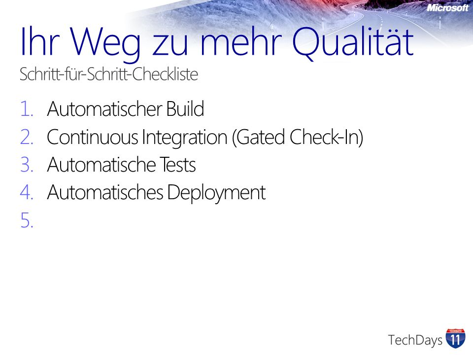 1. Automatischer Build 2. Continuous Integration (Gated Check-In) 3.
