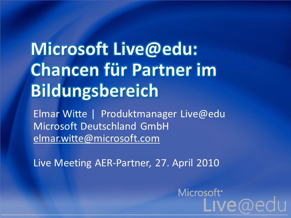 Elmar Witte | Produktmanager Live@edu Microsoft Deutschland GmbH elmar.witte@microsoft.com Live Meeting AER-Partner, 27. April 2010