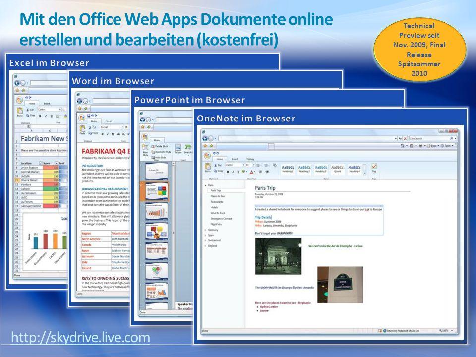 Mit den Office Web Apps Dokumente online erstellen und bearbeiten (kostenfrei) Technical Preview seit Nov. 2009, Final Release Spätsommer 2010 http://