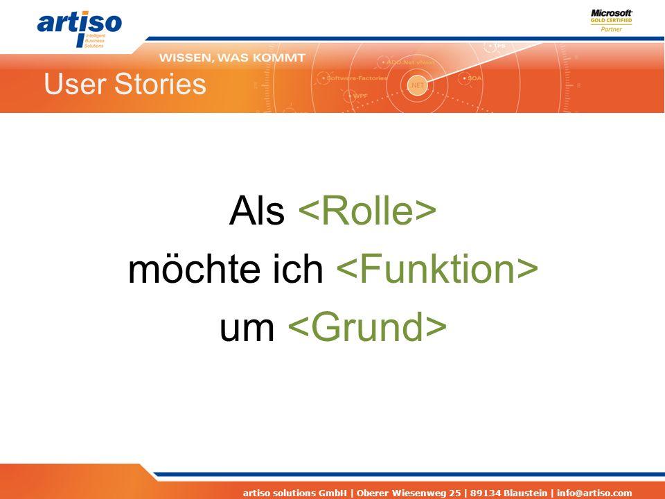 artiso solutions GmbH | Oberer Wiesenweg 25 | 89134 Blaustein | info@artiso.com User Stories Als möchte ich um