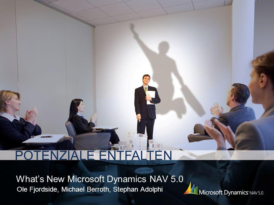 POTENZIALE ENTFALTEN Whats New Microsoft Dynamics NAV 5.0 Ole Fjordside, Michael Berroth, Stephan Adolphi