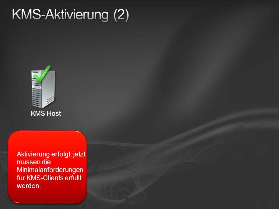 KMS Host Aktivierung erfolgt: jetzt müssen die Minimalanforderungen für KMS-Clients erfüllt werden.