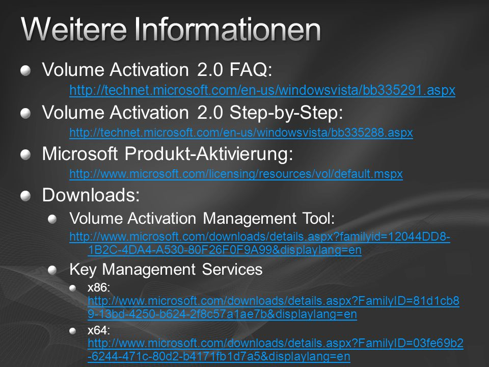 Volume Activation 2.0 FAQ: http://technet.microsoft.com/en-us/windowsvista/bb335291.aspx Volume Activation 2.0 Step-by-Step: http://technet.microsoft.