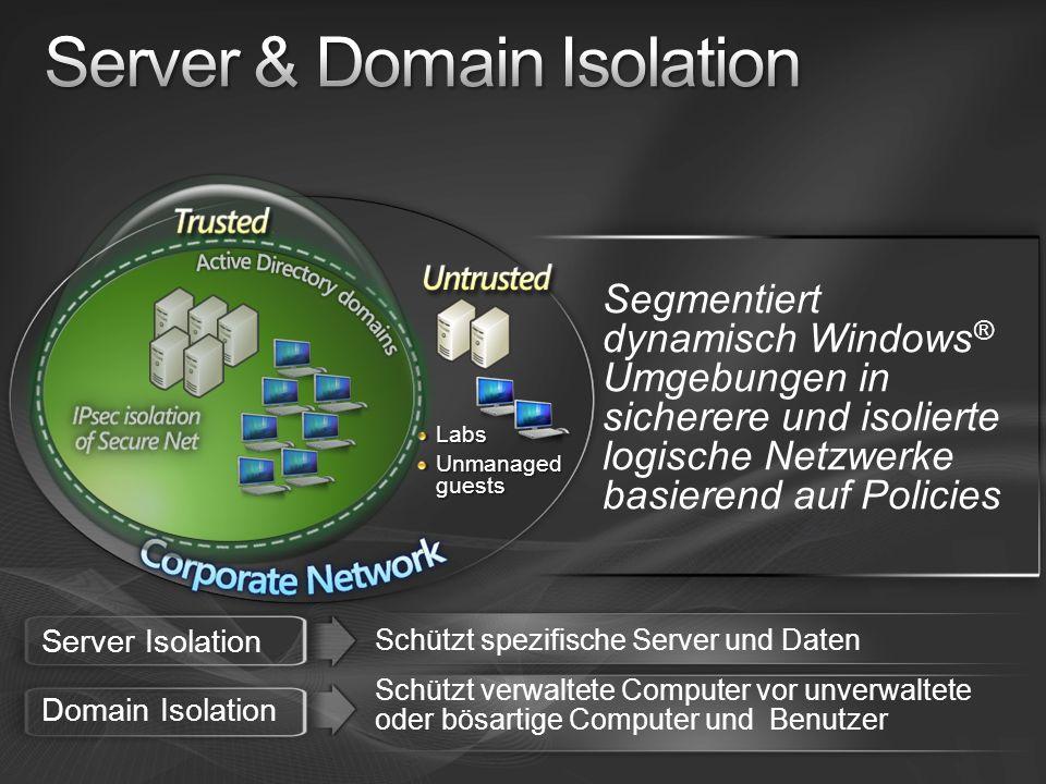 Segmentiert dynamisch Windows ® Umgebungen in sicherere und isolierte logische Netzwerke basierend auf Policies Labs Unmanaged guests Server Isolation