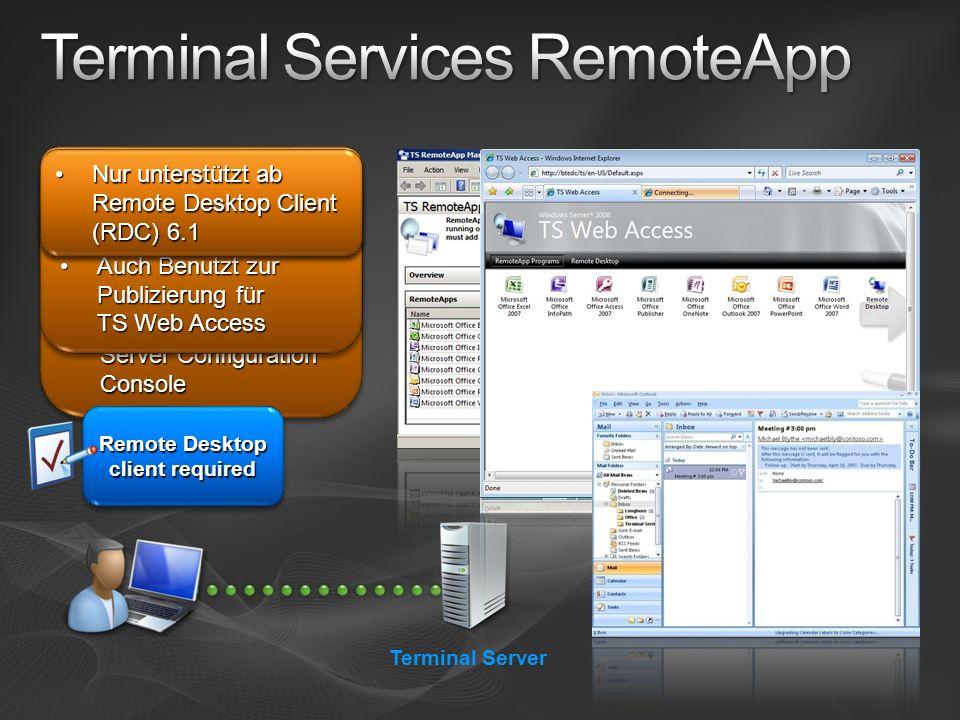 Terminal Server Entfernte Programe integriert im lokalen ComputerEntfernte Programe integriert im lokalen Computer Zentrale Konfiguration auf Terminal