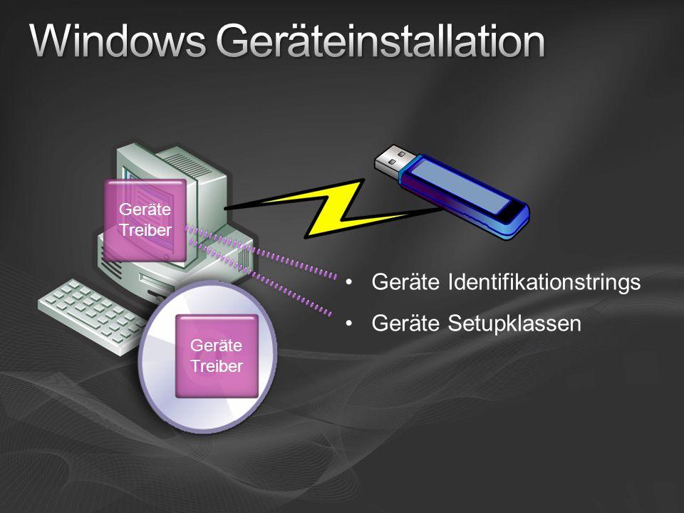 Geräte Treiber Geräte Identifikationstrings Geräte Setupklassen