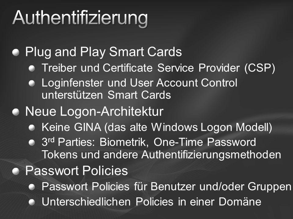 Plug and Play Smart Cards Treiber und Certificate Service Provider (CSP) Loginfenster und User Account Control unterstützen Smart Cards Neue Logon-Arc