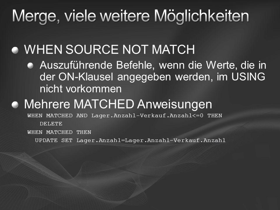 WHEN SOURCE NOT MATCH Auszuführende Befehle, wenn die Werte, die in der ON-Klausel angegeben werden, im USING nicht vorkommen Mehrere MATCHED Anweisun