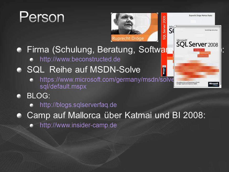 Firma (Schulung, Beratung, Softwareentwicklung): http://www.beconstructed.de SQL Reihe auf MSDN-Solve https://www.microsoft.com/germany/msdn/solve/knowhow/ sql/default.mspx BLOG: http://blogs.sqlserverfaq.de Camp auf Mallorca über Katmai und BI 2008: http://www.insider-camp.de