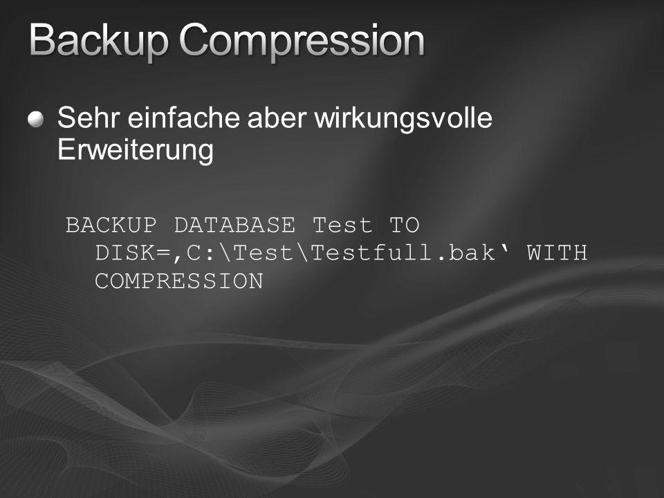 Sehr einfache aber wirkungsvolle Erweiterung BACKUP DATABASE Test TO DISK=C:\Test\Testfull.bak WITH COMPRESSION