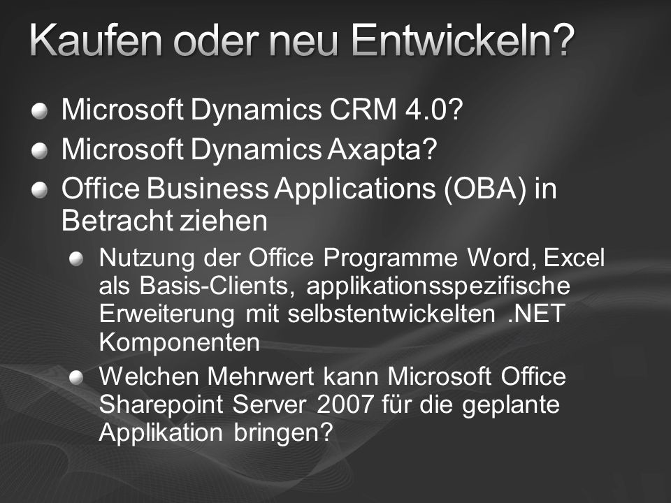 Microsoft Dynamics CRM 4.0? Microsoft Dynamics Axapta? Office Business Applications (OBA) in Betracht ziehen Nutzung der Office Programme Word, Excel