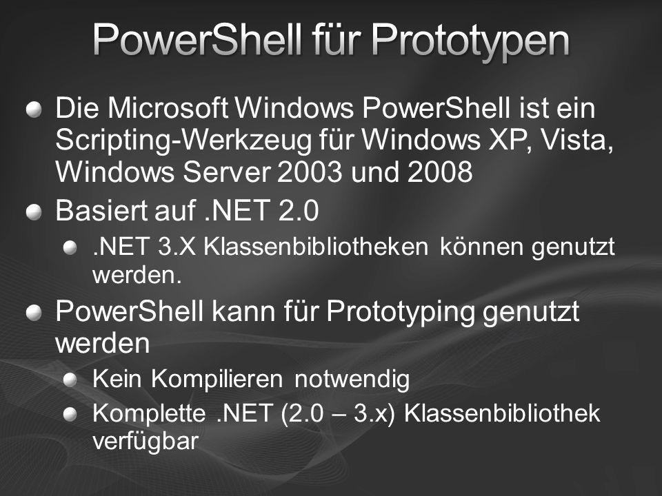 Die Microsoft Windows PowerShell ist ein Scripting-Werkzeug für Windows XP, Vista, Windows Server 2003 und 2008 Basiert auf.NET 2.0.NET 3.X Klassenbibliotheken können genutzt werden.