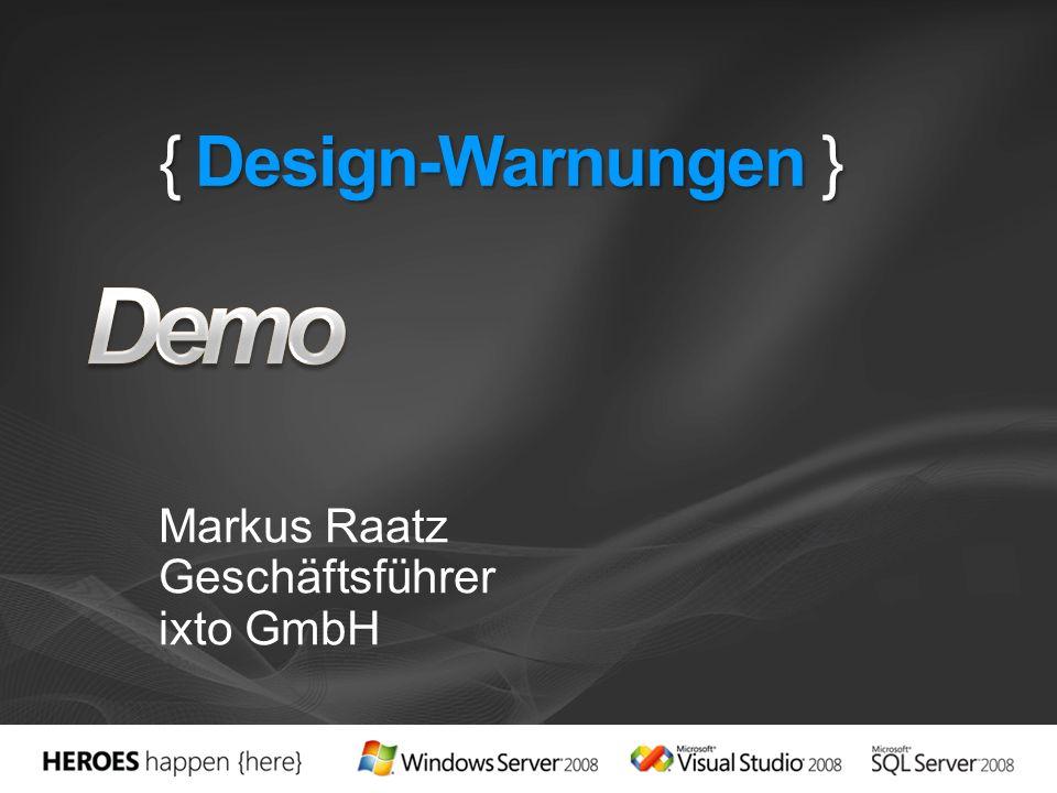 { Design-Warnungen } Markus Raatz Geschäftsführer ixto GmbH