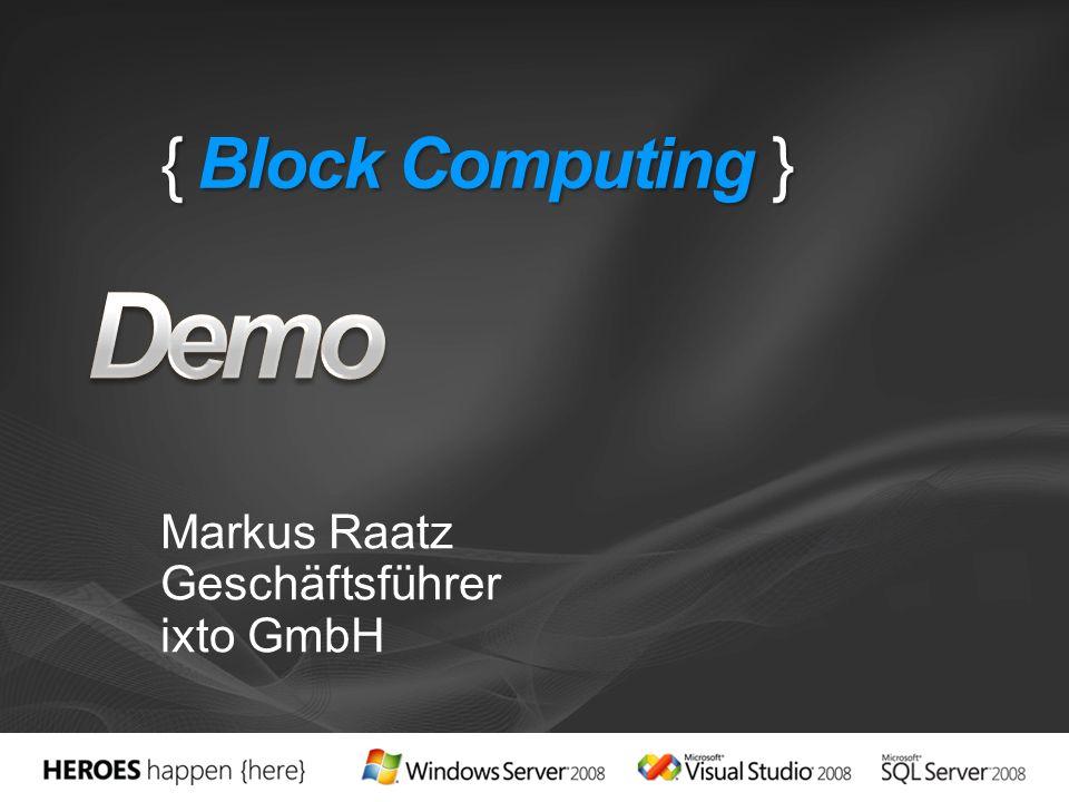 { Block Computing } Markus Raatz Geschäftsführer ixto GmbH