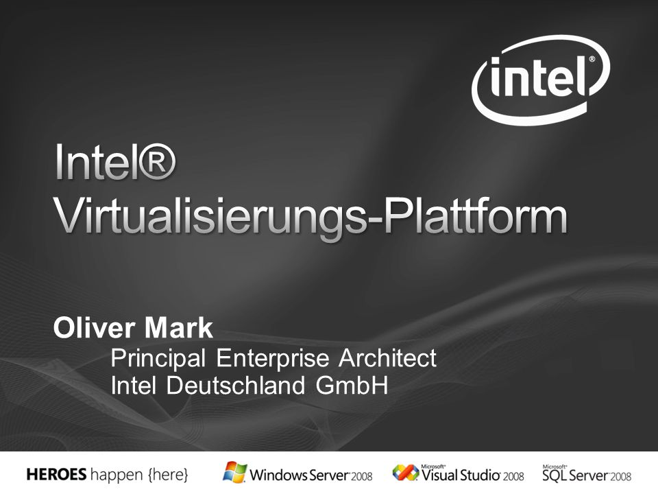 Oliver Mark Principal Enterprise Architect Intel Deutschland GmbH