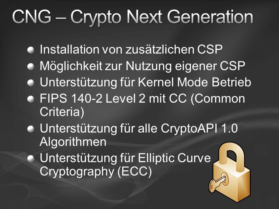 Installation von zusätzlichen CSP Möglichkeit zur Nutzung eigener CSP Unterstützung für Kernel Mode Betrieb FIPS 140-2 Level 2 mit CC (Common Criteria