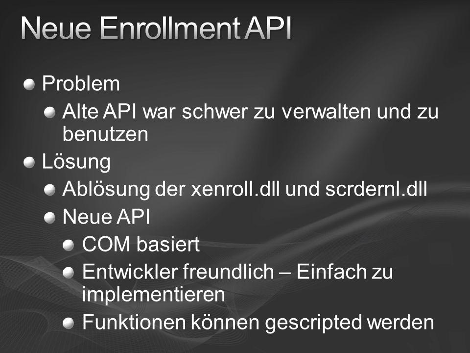 Problem Alte API war schwer zu verwalten und zu benutzen Lösung Ablösung der xenroll.dll und scrdernl.dll Neue API COM basiert Entwickler freundlich –