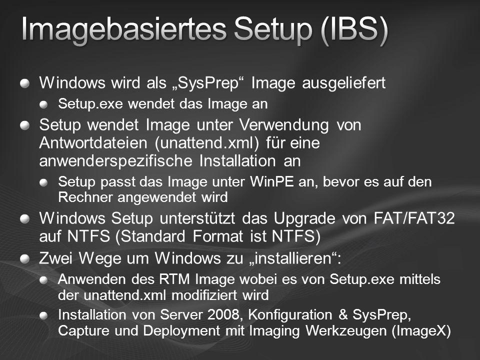 Windows wird als SysPrep Image ausgeliefert Setup.exe wendet das Image an Setup wendet Image unter Verwendung von Antwortdateien (unattend.xml) für ei
