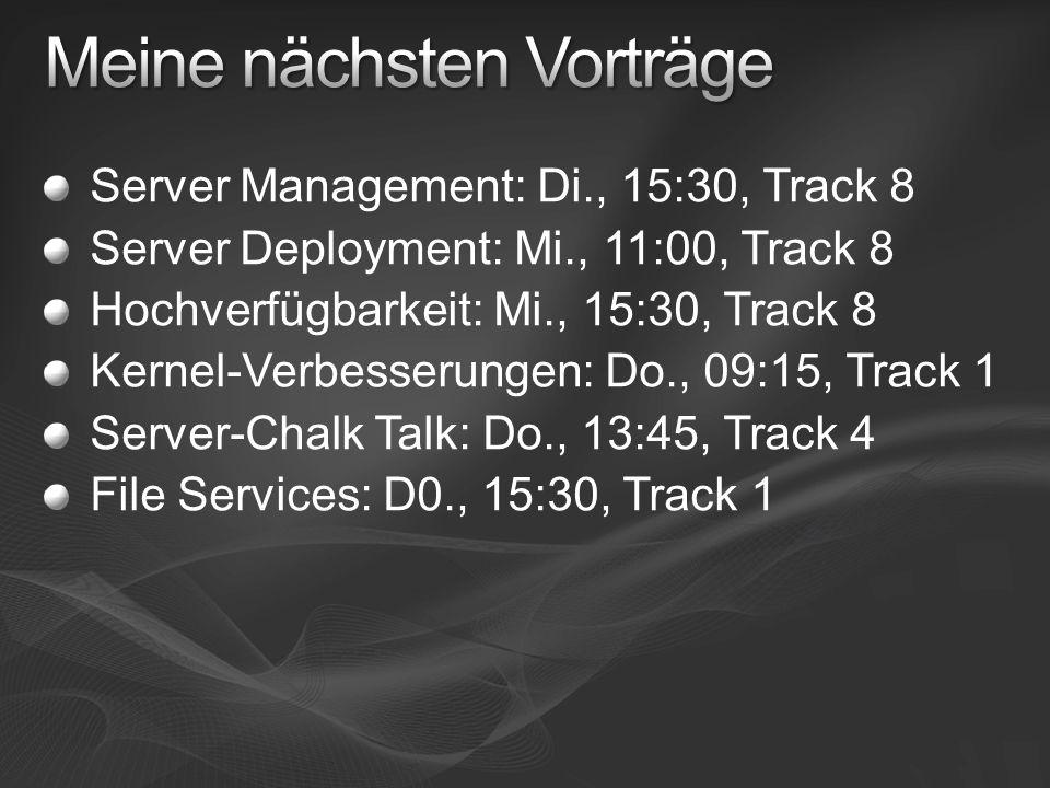 Server Management: Di., 15:30, Track 8 Server Deployment: Mi., 11:00, Track 8 Hochverfügbarkeit: Mi., 15:30, Track 8 Kernel-Verbesserungen: Do., 09:15, Track 1 Server-Chalk Talk: Do., 13:45, Track 4 File Services: D0., 15:30, Track 1