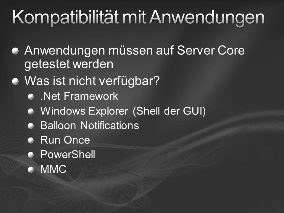 MOM und SMS-Agents werden unterstützt Funktionen für Management und Monitoring Ausführen lokaler Kommandos Terminal Server Web Services for Management (WS- Management) Windows Remote Shell (WinRS) WMI Task Scheduler RPC und DCOM SNMP Komplette Liste im WinSDK Beta