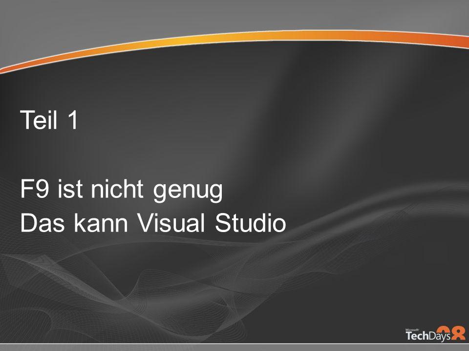 Teil 1 F9 ist nicht genug Das kann Visual Studio
