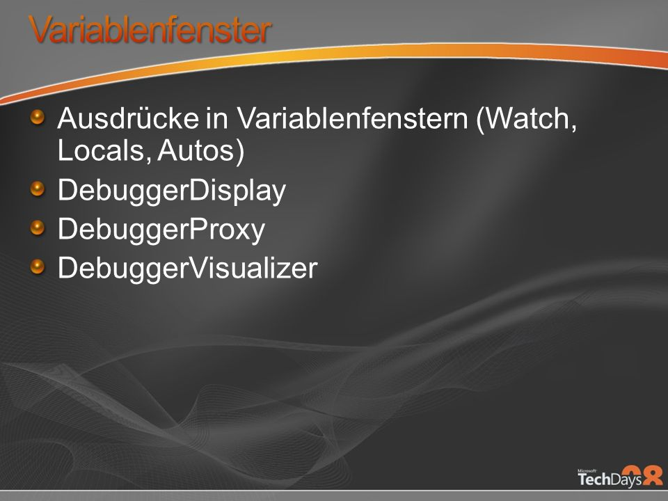 Ausdrücke in Variablenfenstern (Watch, Locals, Autos) DebuggerDisplay DebuggerProxy DebuggerVisualizer