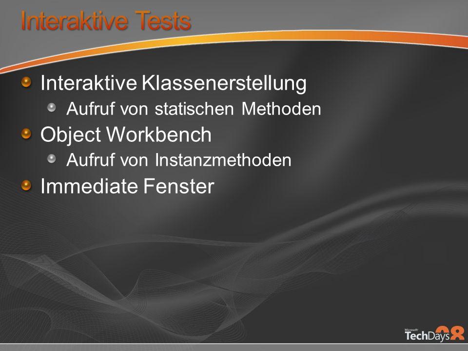 Interaktive Klassenerstellung Aufruf von statischen Methoden Object Workbench Aufruf von Instanzmethoden Immediate Fenster