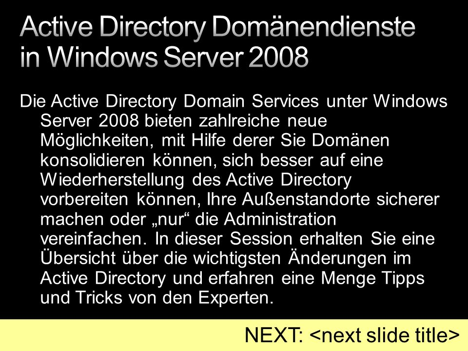 Windows Server 2008 Tech Center http://www.microsoft.com/germany/technet/prodtechnol/windowsserver/2008/de fault.mspx http://www.microsoft.com/germany/technet/prodtechnol/windowsserver/2008/de fault.mspx Windows Server 2008 Webcasts: http://www.microsoft.com/germany/technet/webcasts/windowsserver2008.mspx http://www.microsoft.com/germany/technet/webcasts/windowsserver2008.mspx Windows Server 2008 Produktseite: http://www.microsoft.com/germany/windowsserver2008/default.mspx http://www.microsoft.com/germany/windowsserver2008/default.mspx Microsoft Virtualization: http://www.microsoft.com/virtualization/default.mspx http://www.microsoft.com/virtualization/default.mspx