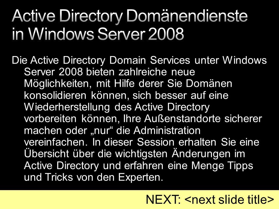 Die Active Directory Domain Services unter Windows Server 2008 bieten zahlreiche neue Möglichkeiten, mit Hilfe derer Sie Domänen konsolidieren können, sich besser auf eine Wiederherstellung des Active Directory vorbereiten können, Ihre Außenstandorte sicherer machen oder nur die Administration vereinfachen.