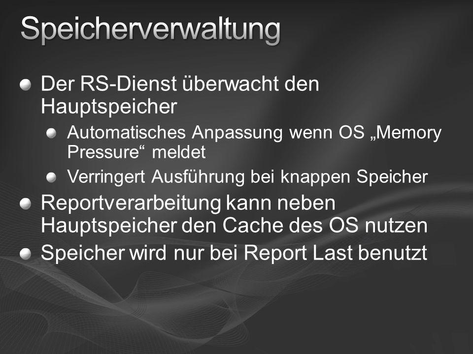 Der RS-Dienst überwacht den Hauptspeicher Automatisches Anpassung wenn OS Memory Pressure meldet Verringert Ausführung bei knappen Speicher Reportvera