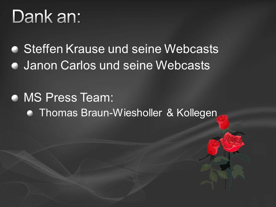 Steffen Krause und seine Webcasts Janon Carlos und seine Webcasts MS Press Team: Thomas Braun-Wiesholler & Kollegen