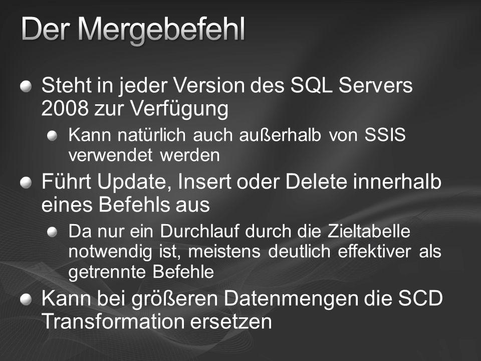 Steht in jeder Version des SQL Servers 2008 zur Verfügung Kann natürlich auch außerhalb von SSIS verwendet werden Führt Update, Insert oder Delete innerhalb eines Befehls aus Da nur ein Durchlauf durch die Zieltabelle notwendig ist, meistens deutlich effektiver als getrennte Befehle Kann bei größeren Datenmengen die SCD Transformation ersetzen